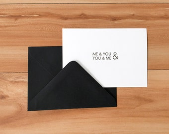 Me and You and You and Me Letterpress Single Card