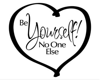 Vinyl Wall Decals: Heart Be Yourself No One Else, Inspirational Quote, Wall Words Sticker, Tween Girls Bedroom Decor