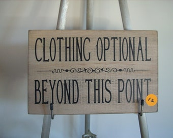 Clothing Optional Beyond This Point shabby primitive cottage  Wood painted Sign
