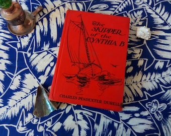 The Skipper of the Cynthia B by Charles Pendexter Durell Copyright 1937, Nautical Novels, Historical Fiction, Cape Cod Novels, Massachusetts