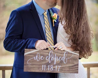 We Eloped with Date Sign | Save the Date Sign | Elopement Sign | Elope Announcement | Wedding Photo Prop | Wedding Announcement Sign- WS-233