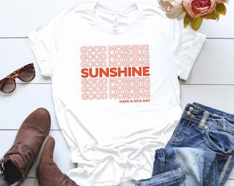 Good Morning Sunshine ∙ Inspirational T-shirt ∙ Inspirational Tee, Inspirational Workout Tee, Positive Message Clothing ∙ Positivity Tshirt