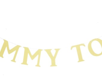 Mommy To Be Banner, Baby Shower Banner, Baby Shower Decor