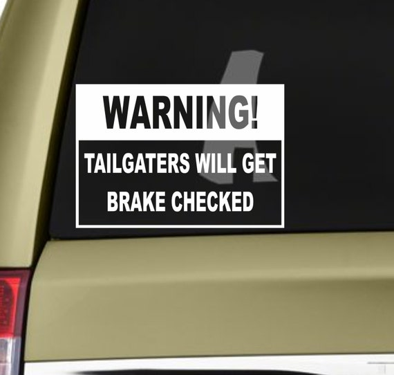 Tailgaters will get brake checked warning funny bumper sticker