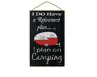 """Black I Do Have A Retirement Plan I Plan On Camping Retro Red Teardrop Camper Camping Sign Plaque 10""""x16"""""""