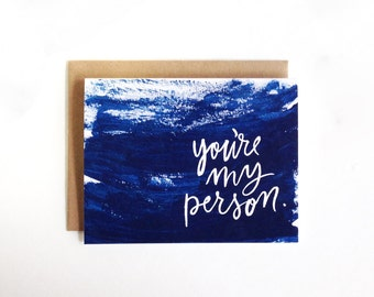You're My Person Blue Painted Card