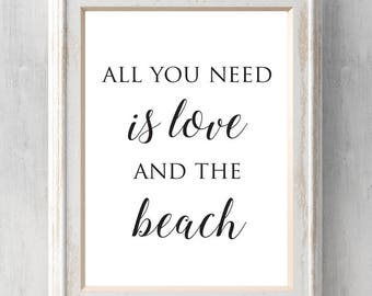 All you need is love and the beach Print.  Summer Print. Beach Art.  Colors can be changed.  Coastal.  All Prints Buy 2 get 1.