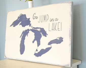Go Jump in a Lake Sign // Great Lakes Michigan Sign // Michigan Lake Decor // Michigan Beach Sign
