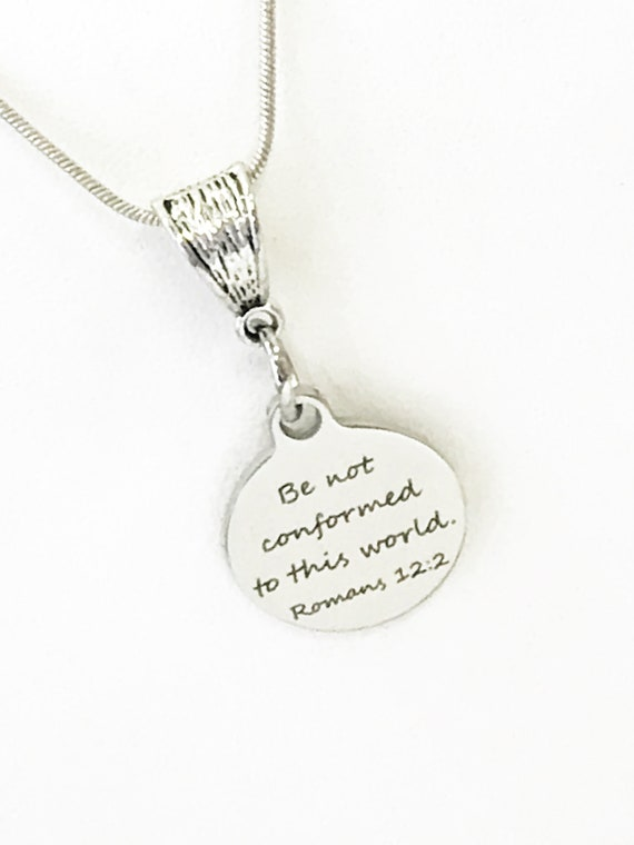 Christian Necklace, Be Not Conformed To This World Necklace, Christian Jewelry, Christian Gifts, Romans 12 2 Necklace, Bible Verse Necklace
