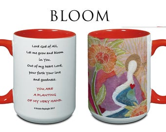 """Mug, Coffee Mug, """"Bloom"""", Christian Art Mug, Prayer Mug, Inspirational Mug"""