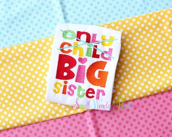 Only Child Expiring Embroidered Shirt - Sibling Shirt - Big Sister Shirt - Birth Announcement