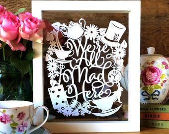 Original Papercut  'We're All Mad Here' Alice in Wonderland Inspired Tea Themed Gift