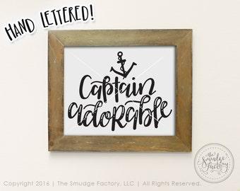 Captain Adorable Printable File, Nautical Nursery, Hand Lettered Print, Baby's Nursery, Nautical Theme, Anchor Print, Captain Printable