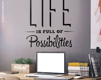 Life is Full of Possibilities Office Wall Quote Wall Decal, Vinyl Lettering Wall Decal, Office Wall Decor, Inspirational Vinyl Lettering