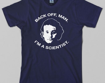 Bill Murray Ghostbusters T Shirt, back off man i'm a scientist, 80s, movie - Graphic tee, All Sizes
