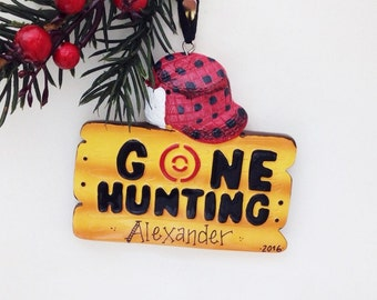 Gone Hunting Christmas Ornament / Personalized Christmas Ornament / Hunting Ornament / Custom Name or Message