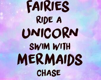 Fairies and Unicorns Quote