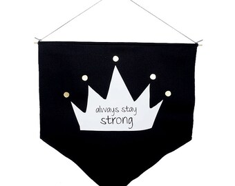 Always be strong Black Banner flag Wall flag Gold White Vinyl Print Inspirational decor Motivational design Minimalist design