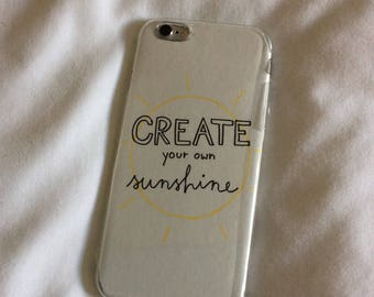 Phone case - 'Create your own sunshine'