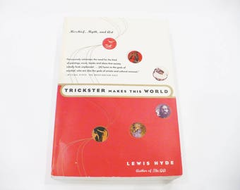 Vintage Book, Trickster Makes, This World, Mischief Myth Art, by Lewis Hyde, 1st Ed. 1998, Mythlolgy, First Paperback,