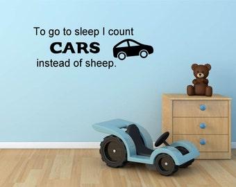 To Go to Sleep I Count Cars, Instead of Sheep - Vinyl Wall Art Decal, Car Decor, Wheels, Motor Nursery Vinyl, Cars Vinyl, Cars Decal 28.8x10