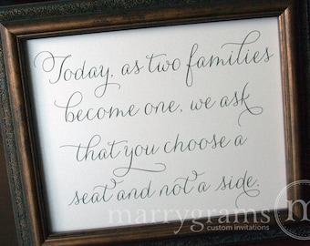 Today as Two Families Become One, Choose a Seat Not a Side - Wedding Reception Open Seating Signage - Matching Numbers Available SS01