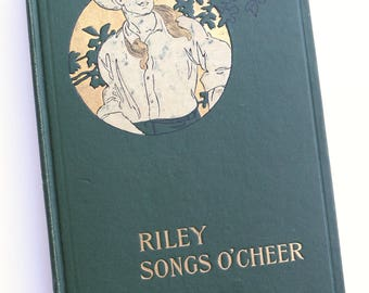 Riley Songs O' Cheer by James Whitcomb Riley, illustrated by Will Vawter, Bobbs-Merrill Co., 1905