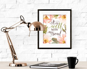 It Is Well With My Soul Floral Watercolor Printable Artwork - 8x10 Digital Download