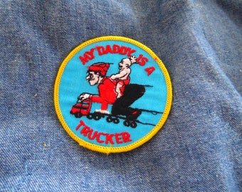 C.B'er patch My Daddy Is A Trucker  embroidered NOS