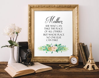 Mother's Day Gift Printable, Mother is She who can take the place of all others, gifts for mom, Mothers day printable, Mothers day printable