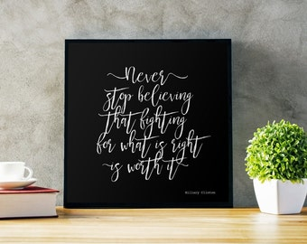 Never Stop Believing That Fighting, Hillary Clinton quote, Hillary quotes, motivational, Large Wall Art, framed ART, artsy quotes,