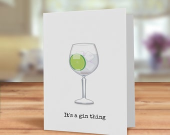 Gin card, It's a gin thing, Gin card for friend, Gin Birthday card, gin card, G & T card, Gin card, G and T Birthday card, Gin glass