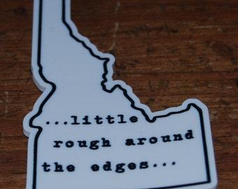 Little Rough Around the Edges ID sticker