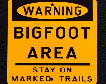 Bigfoot Area Stay On Marked Trails 12 inch by 12 inch Metal Sign Finding Bigfoot Sasquatch