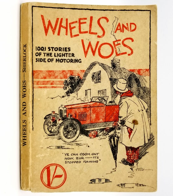 Wheels and Woes: The Lighter Side of Motoring by John Gordon Sherlock 1928 Austin Rogers & Co. London Cars Automobiles