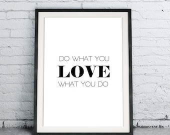 Do What You Love What You Do, Scandinavian poster, minimalist art, office print, black and white home decor, inspirational instant download