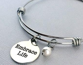 EMBRACE LIFE Bracelet, Inspirational Gift, Pearls of Wisdom, Inspirational Charm Bangle, Everyday Jewelry