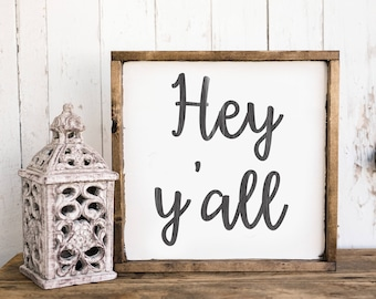 Hey y'all sign, wooden sign, entryway sign, farmhouse decor, southern saying, southern decor, wedding gift, southern sign