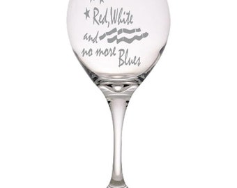 Red, White, and No More Blues Red Wine Glass