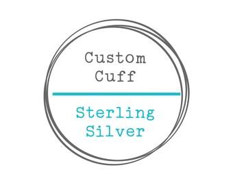 Custom Sterling Silver Cuff