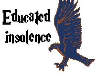 Educated insolence