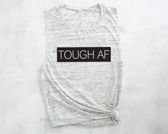 Tough AF muscle tank top shirt, funny gym shirt, gym tank, funny workout tank top shirt, weightlifting tank shirt, crossfit tank shirt