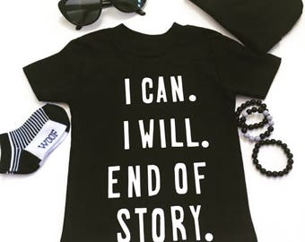 I can.I will.End Of Story Shirt, Graphic Unisex Shirt, UnisexTrendy Tee-Shirt, Funny Kids Tee-Shirt, Graphic Adult Shirt, Funny T-Shirts