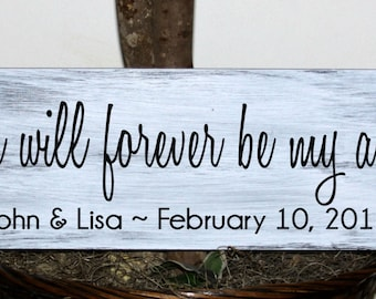 Primitive - You will forever be my always- with names and established date wood sign