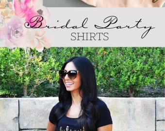 Bridal Party Shirts - Bachelorette Party Shirts - Bridesmaid Shirts - Bridesmaid T Shirts - Bridal Shirts - Bridesmaid Gifts (EB3160BPW)