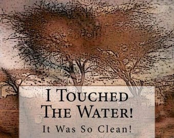 I Touched The Water: It was so clean!