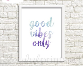 Good Vibes Only Print, 8x10, Instant Download
