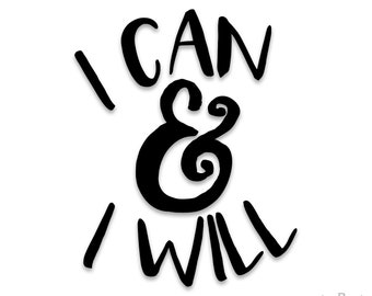 I Can and I Will Quote Decal - Laptop Decal - Laptop Sticker - Car Sticker - Car Decal - Window Decal - Window Sticker -  Macbook Decal