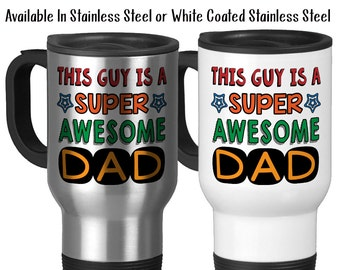 Travel Mug, This Guy Is A Super Awesome Dad Father's Day Kids Teens Parenting Dad's Birthday Dad Hero, Stainless Steel, 14 oz - Gift Idea