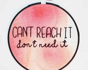 """Can't Reach it 5"""" Embroidery Hoop"""